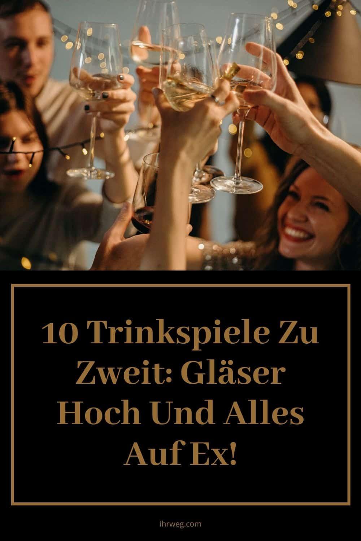 10 Trinkspiele Zu Zweit Gläser Hoch Und Alles Auf Ex!
