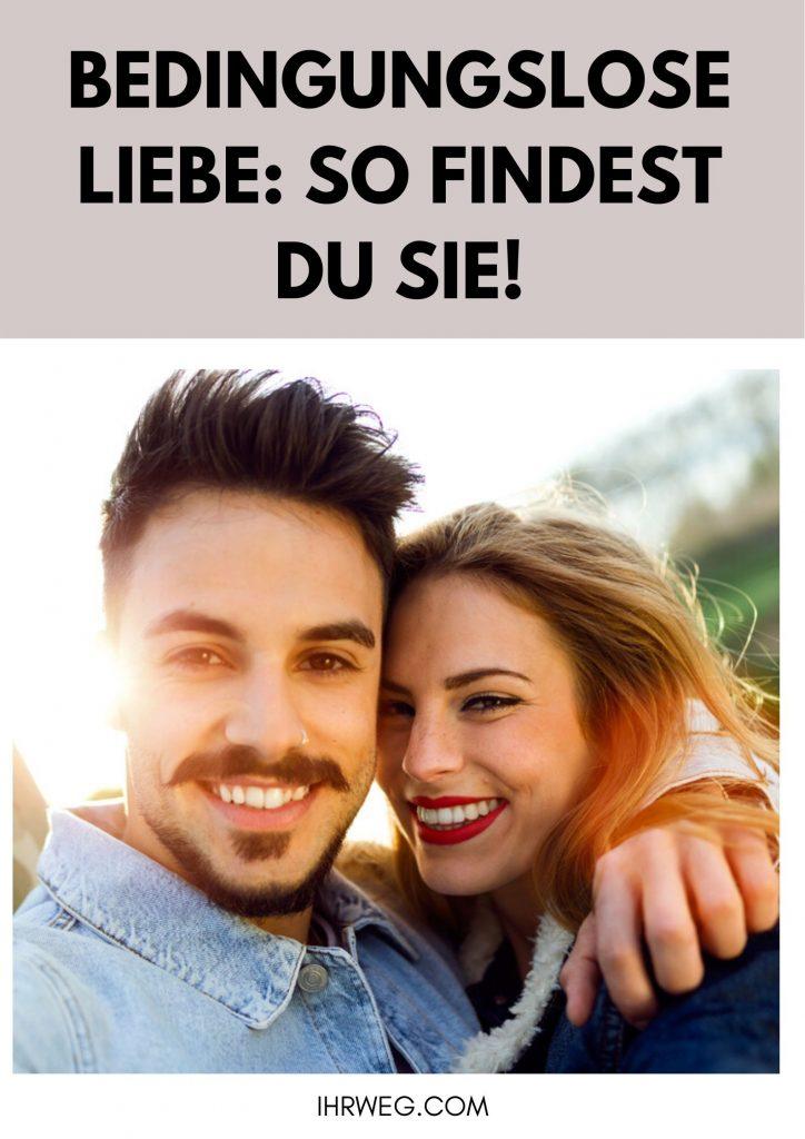 Bedingungslose Liebe: So Findest Du Sie!