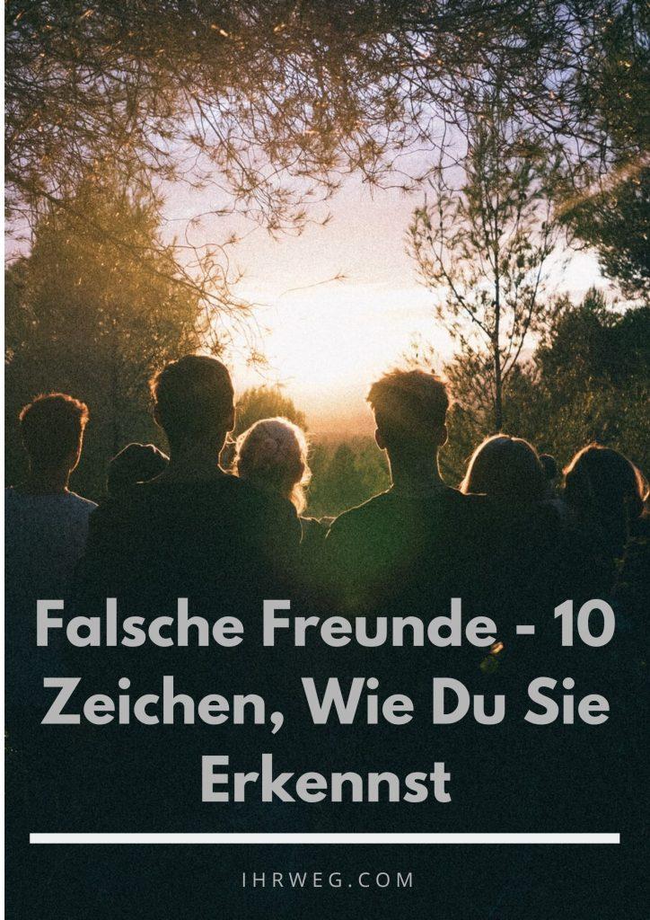 Falsche Freunde - 10 Zeichen, Wie Du Sie Erkennst