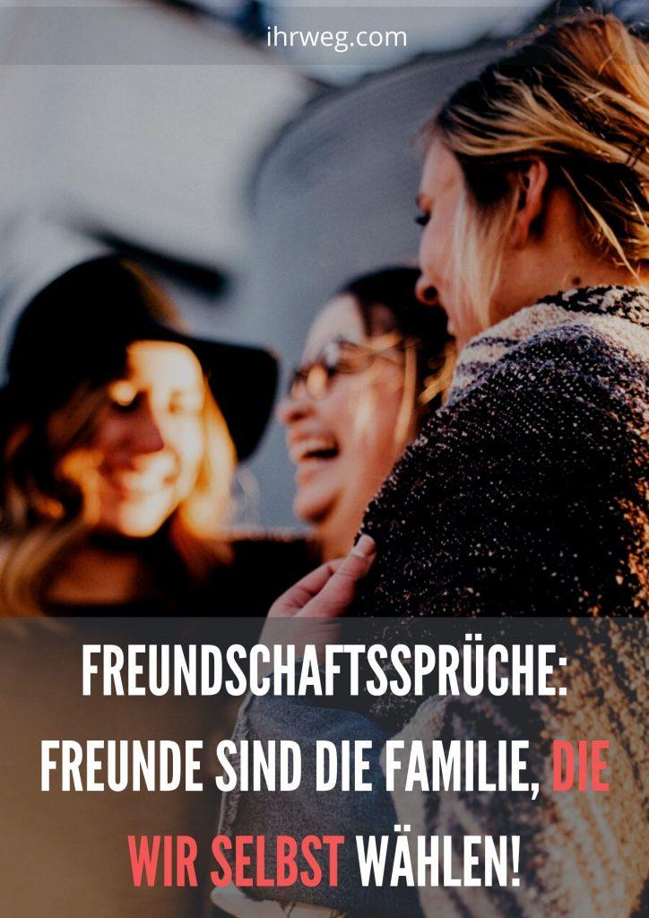 Freundschaftssprüche: Freunde Sind Die Familie, Die Wir Selbst Wählen!