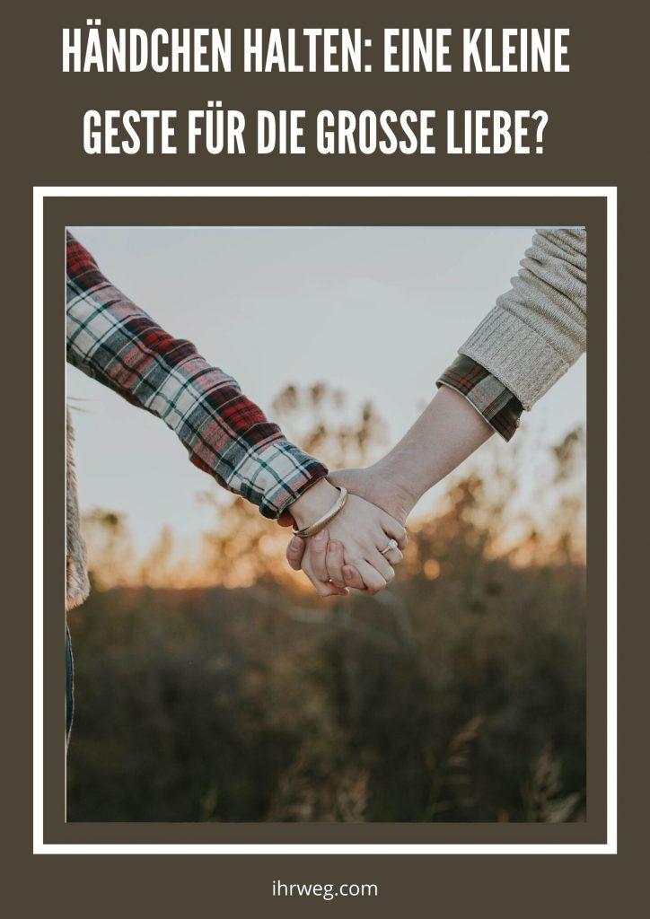 Händchen Halten: Eine Kleine Geste Für Die Grosse Liebe?