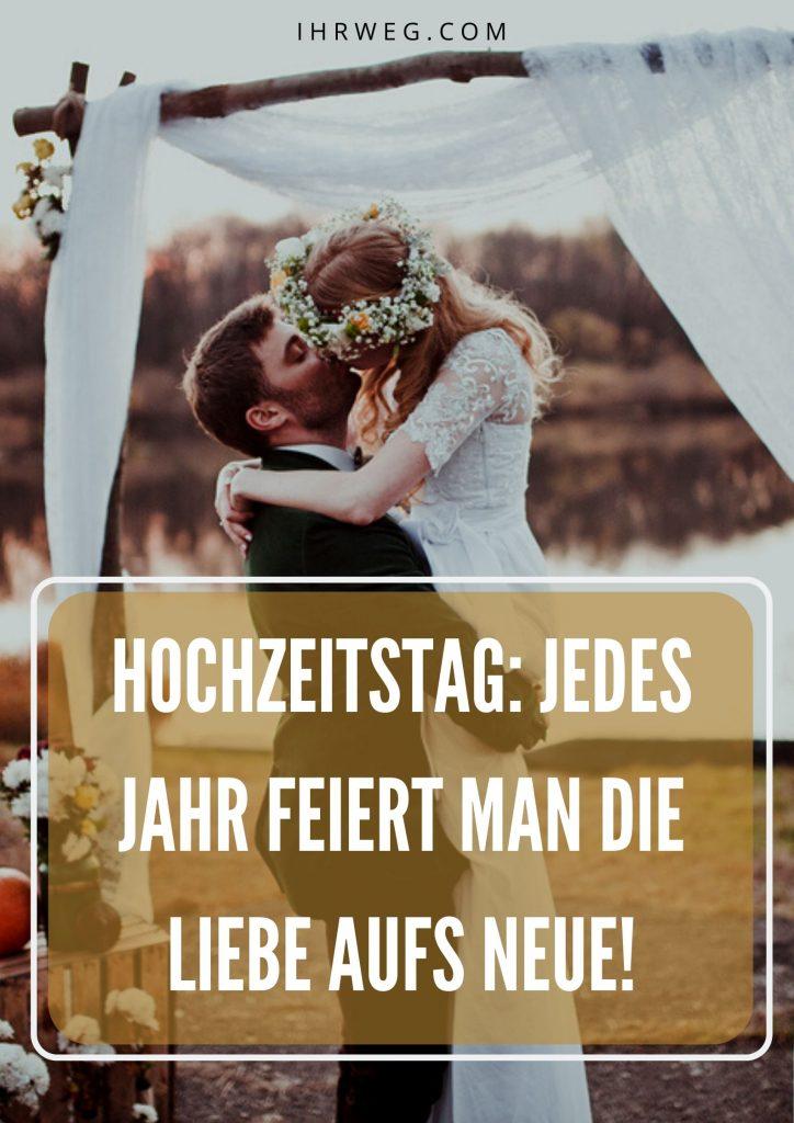 Hochzeitstag Jedes Jahr Feiert Man Die Liebe Aufs Neue! Pinterest