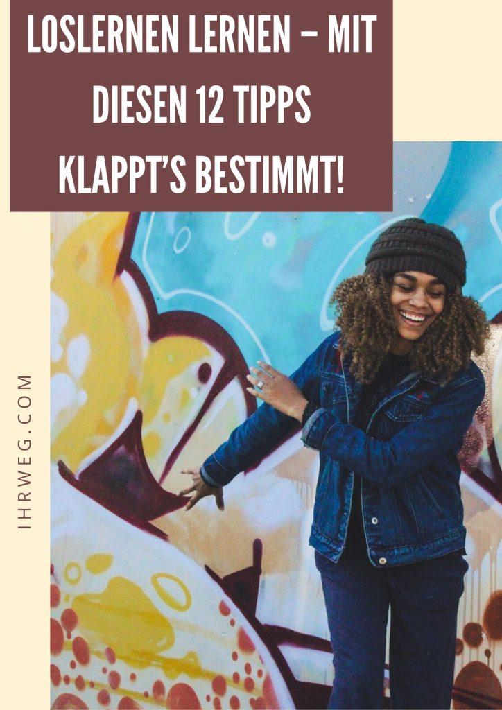 Loslernen Lernen – Mit Diesen 12 Tipps Klappt's Bestimmt!