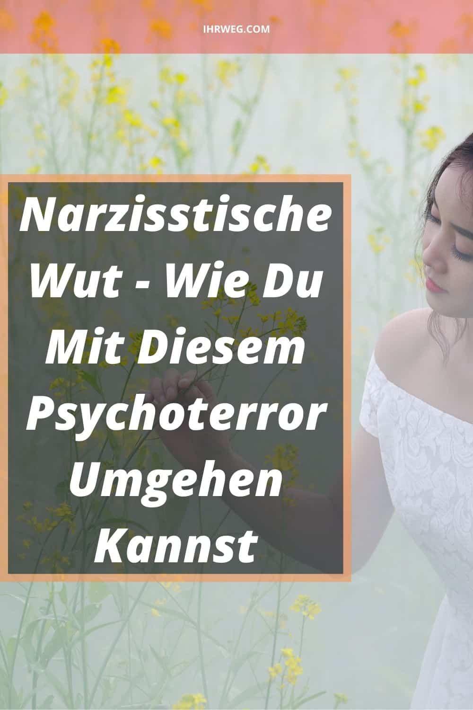 Narzisstische Wut - Wie Du Mit Diesem Psychoterror Umgehen Kannst
