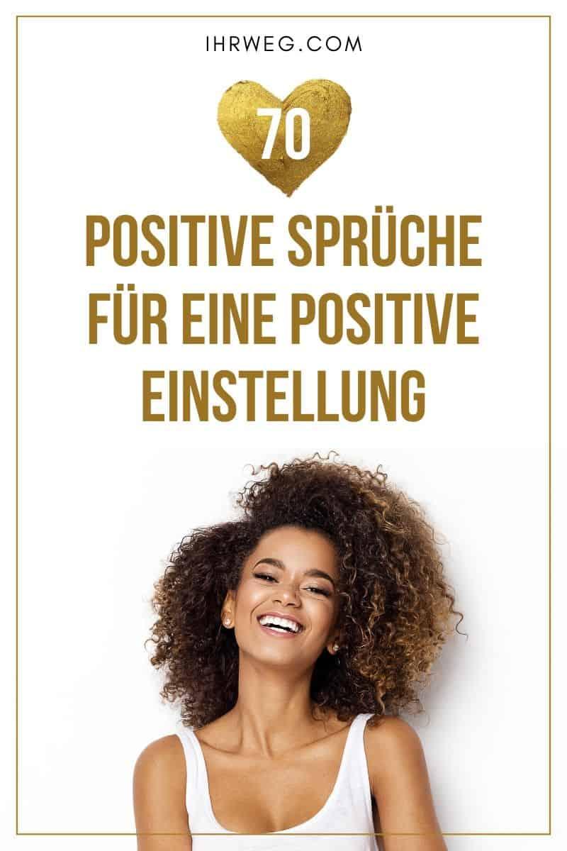 Positive Sprüche Für Eine Positive Einstellung Pinterest