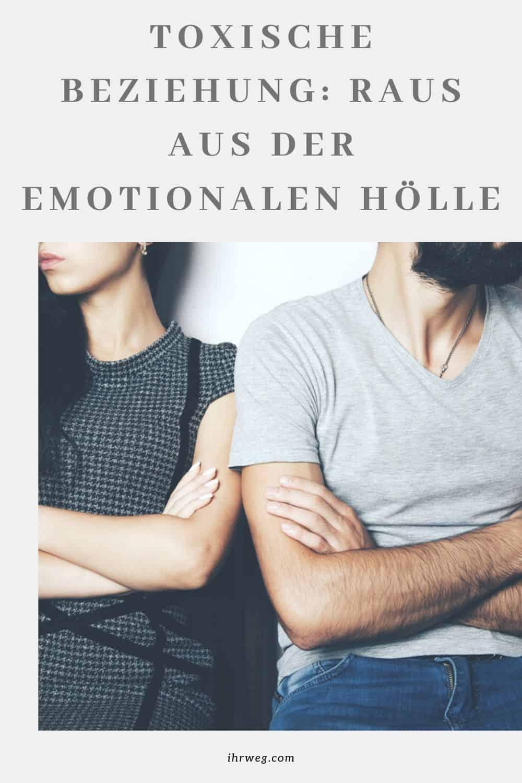 Toxische Beziehung Raus Aus Der Emotionalen Hölle