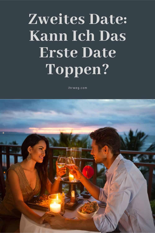 Zweites Date Kann Ich Das Erste Date Toppen