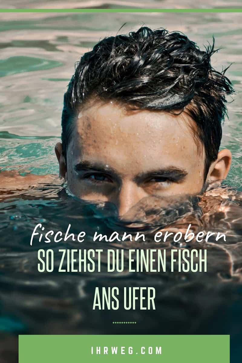 Fische Mann Erobern So Ziehst Du Einen Fisch Ans Ufer