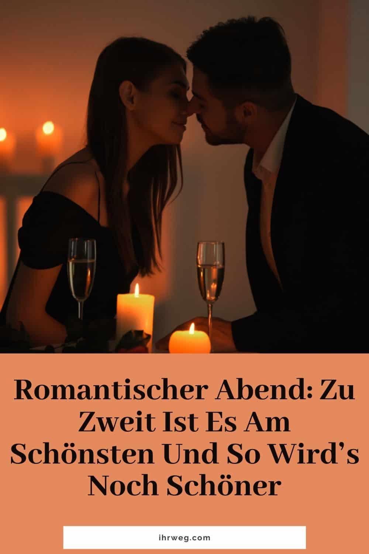 Romantischer Abend Zu Zweit Ist Es Am Schönsten Und So Wird's Noch Schöner