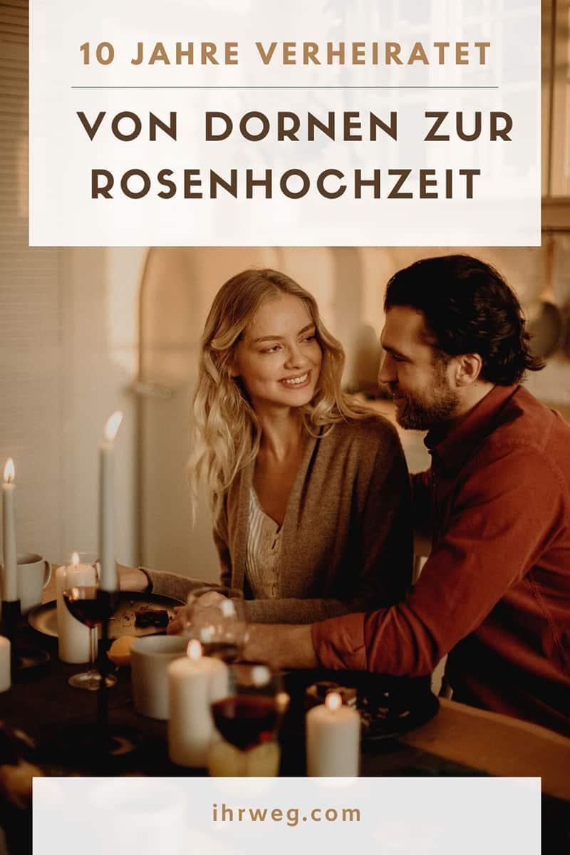 10 Jahre Verheiratet: Von Dornen Zur Rosenhochzeit