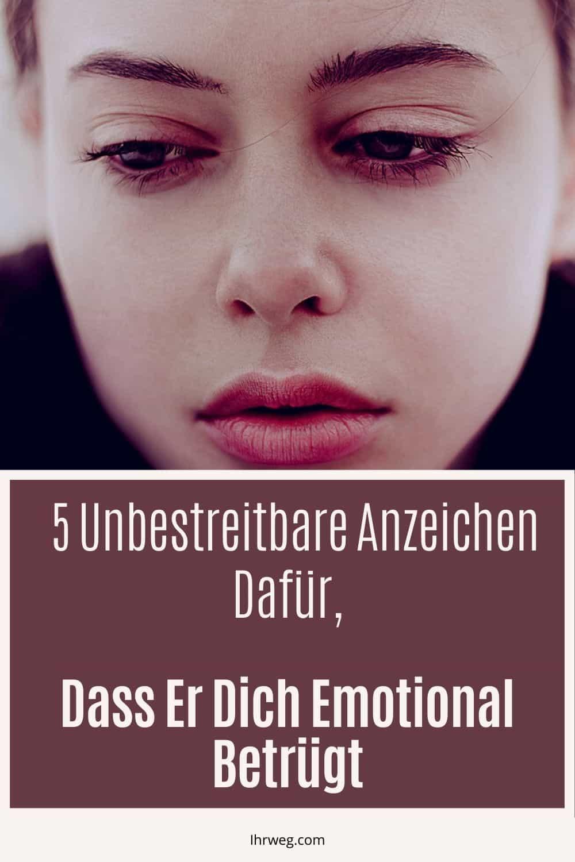 5 Unbestreitbare Anzeichen Dafür, Dass Er Dich Emotional Betrügt