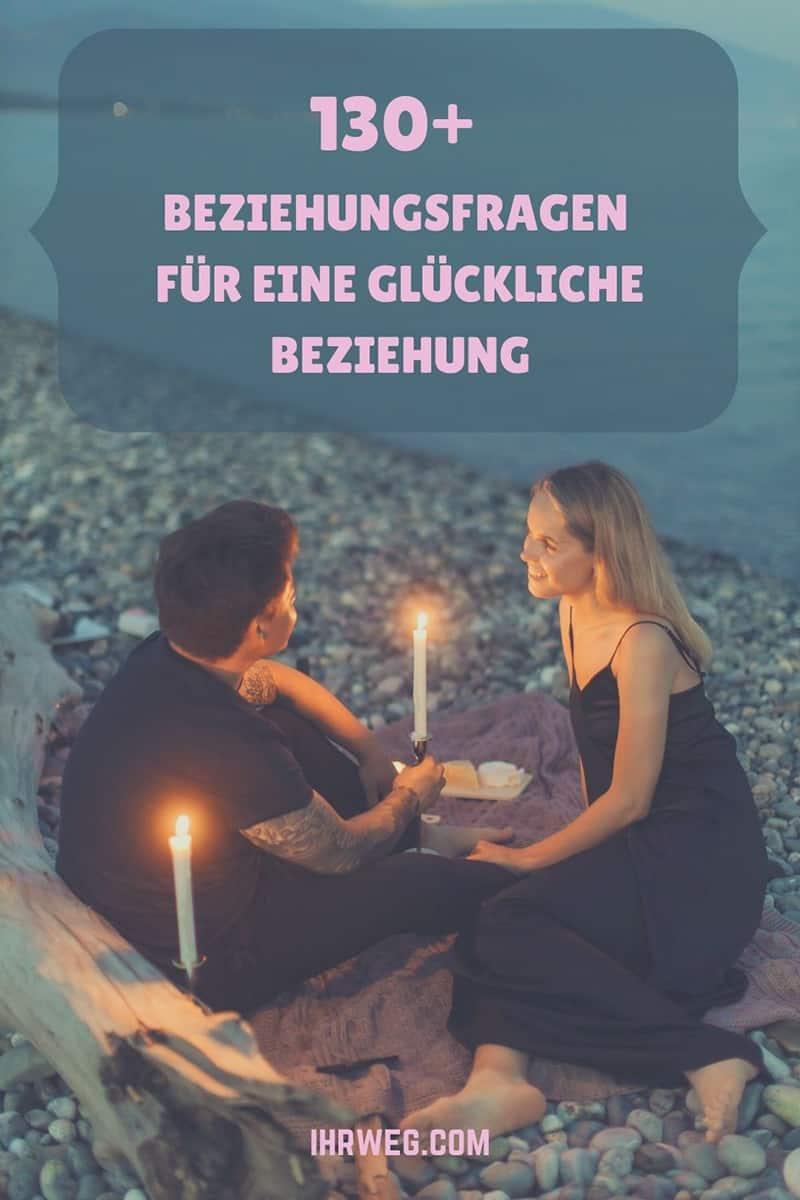 130+ Beziehungsfragen Für Eine Glückliche Beziehung