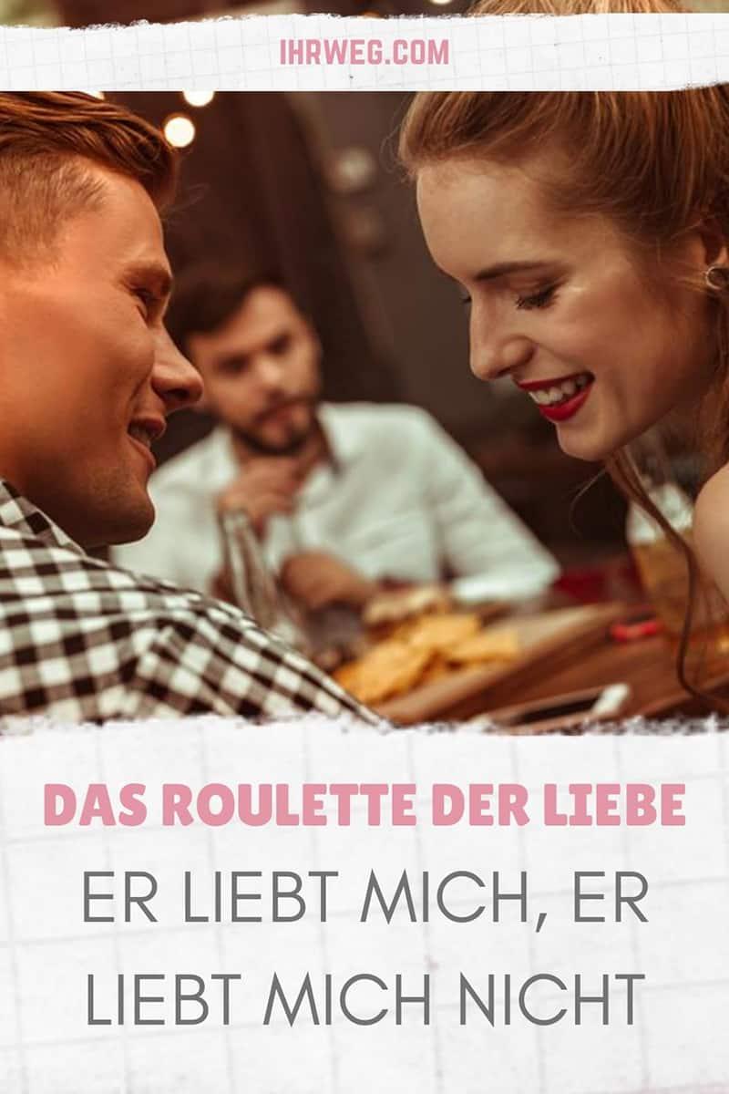 Das Roulette Der Liebe: Er Liebt Mich, Er Liebt Mich Nicht