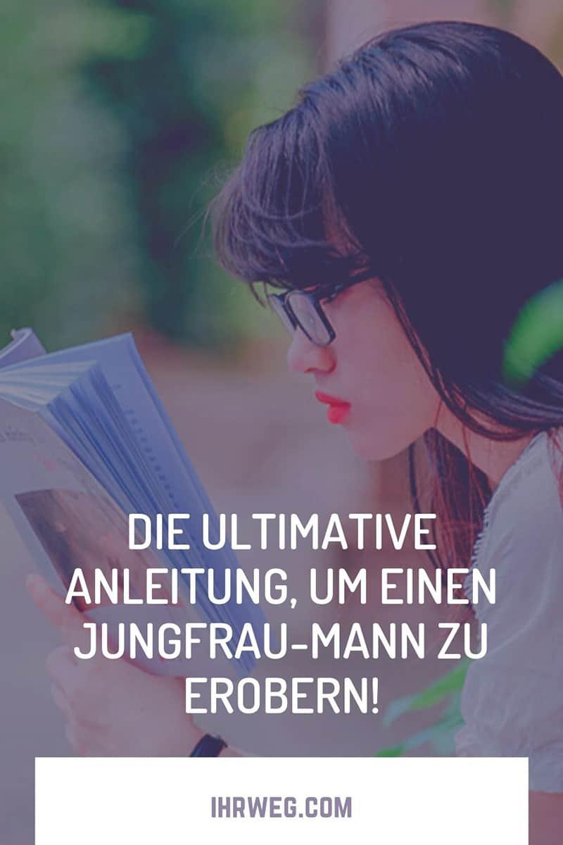 Die Ultimative Anleitung, Um Einen Jungfrau-Mann Zu Erobern!