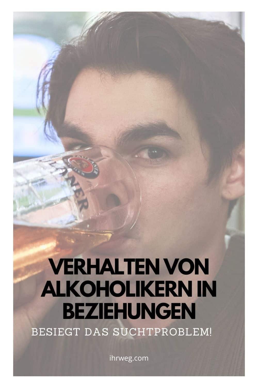 Verhalten Von Alkoholikern In Beziehungen Besiegt Das Suchtproblem!