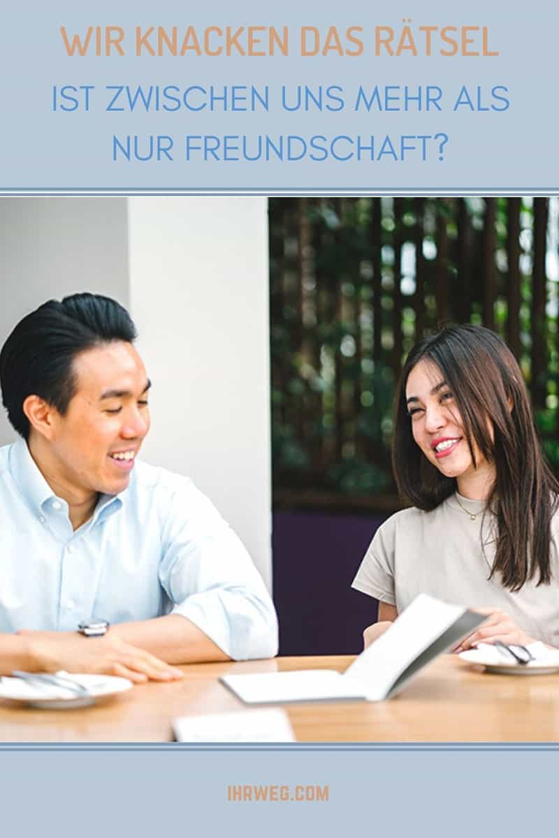 Wir Knacken Das Rätsel: Ist Zwischen Uns Mehr Als Nur Freundschaft?