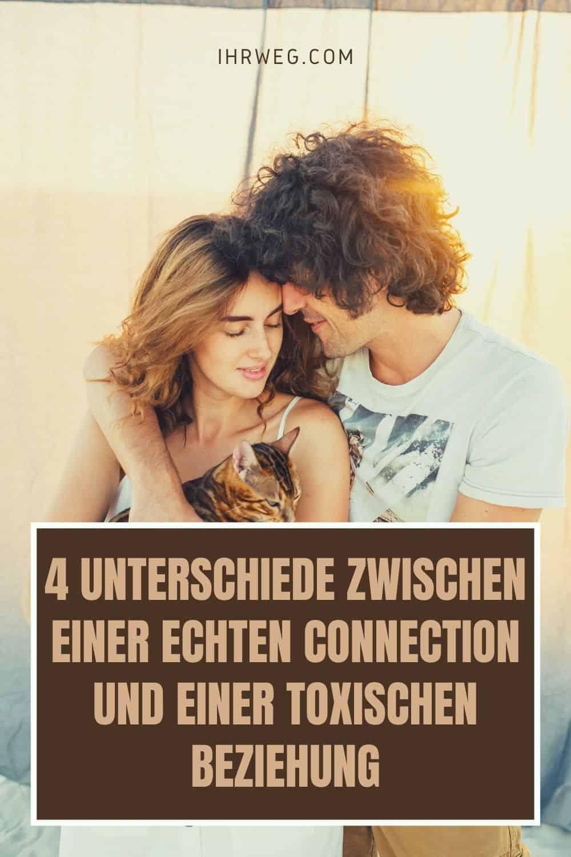 4 Unterschiede Zwischen Einer Echten Connection Und Einer Toxischen Beziehung
