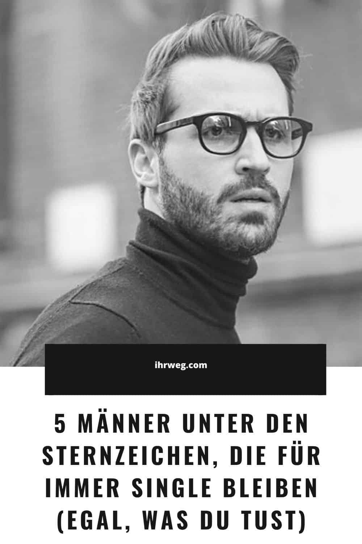 5 Männer Unter Den Sternzeichen, Die Für Immer Single Bleiben (Egal, Was Du Tust)