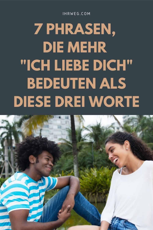 """7 Phrasen, Die Mehr """"Ich Liebe Dich"""" Bedeuten Als Diese Drei Worte"""