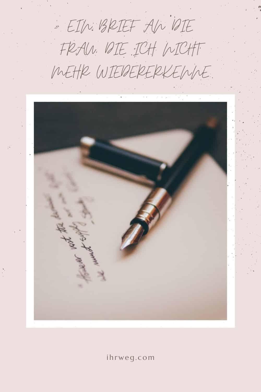 Ein Brief An Die Frau, Die Ich Nicht Mehr Wiedererkenne