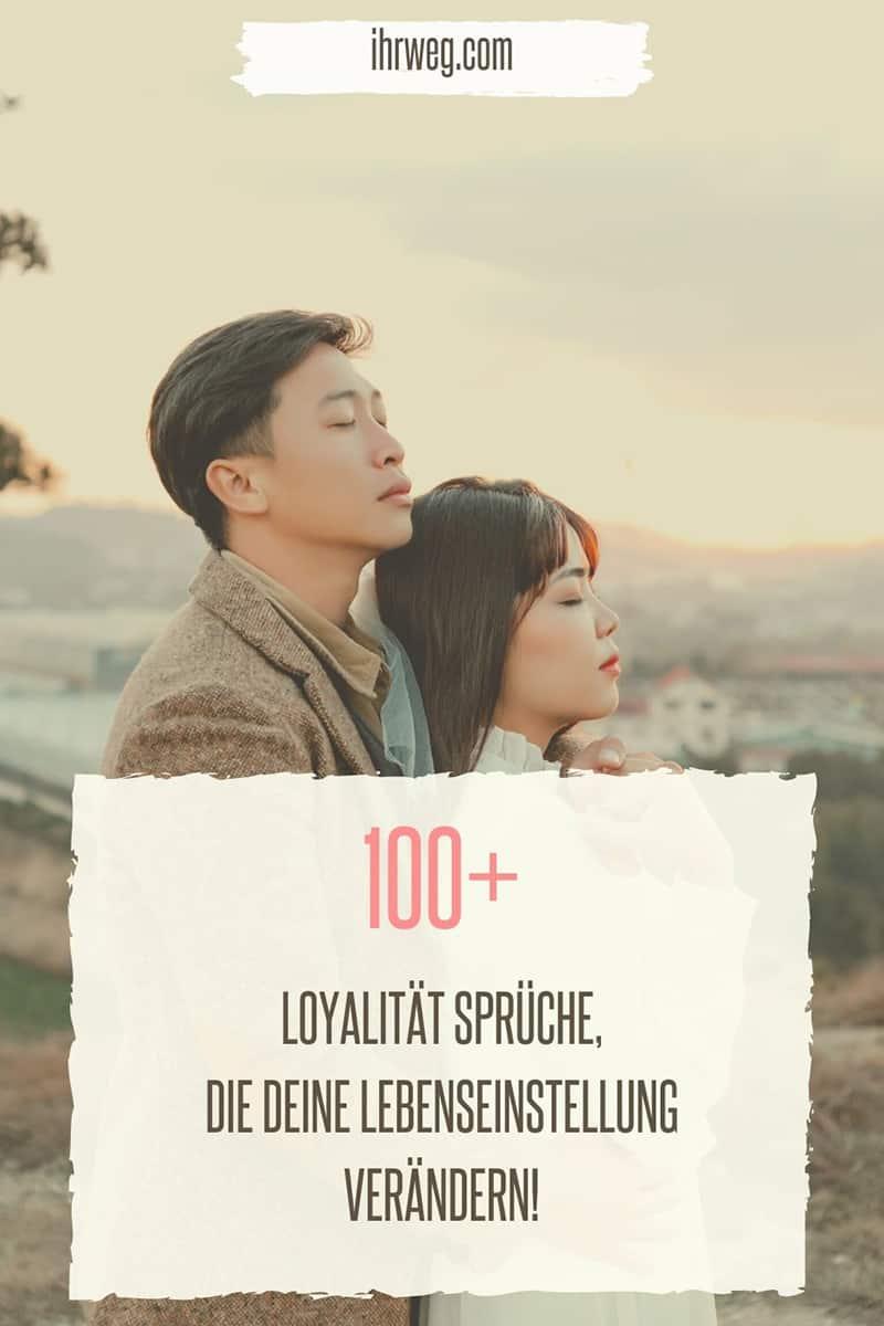 100+ Loyalität Sprüche, Die Deine Lebenseinstellung Verändern!