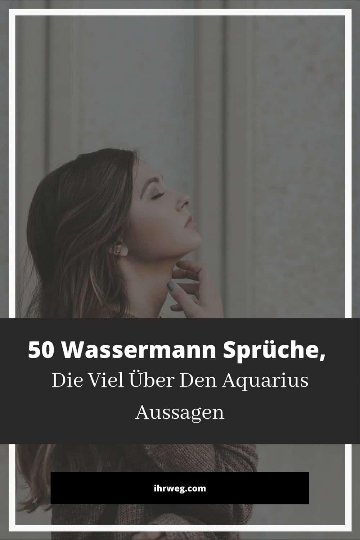 50 Wassermann Sprüche, Die Viel Über Den Aquarius Aussagen
