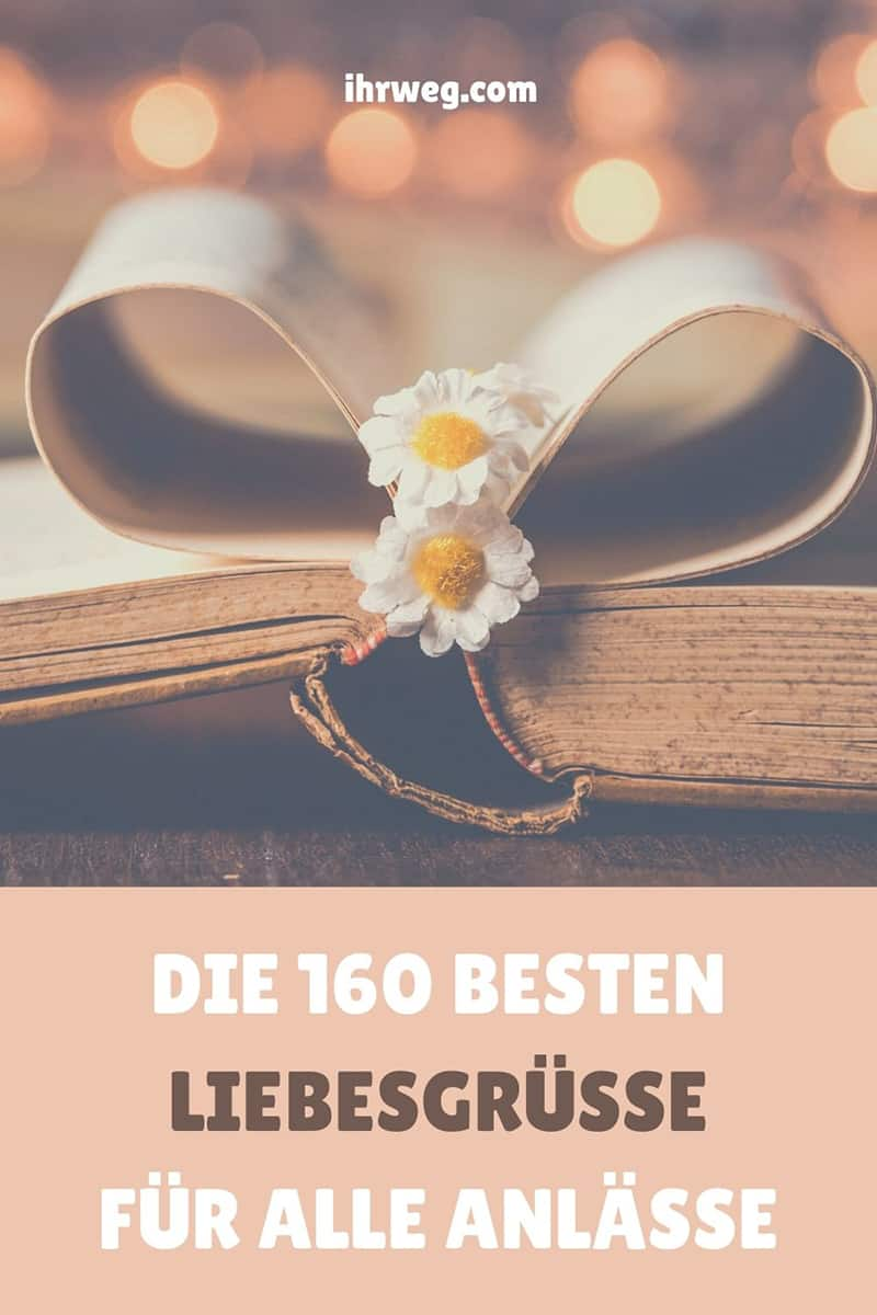 Die 160 Besten Liebesgrüße Für Alle Anlässe