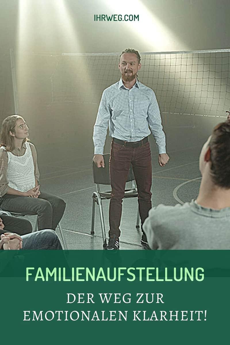 Familienaufstellung - Der Weg Zur Emotionalen Klarheit!