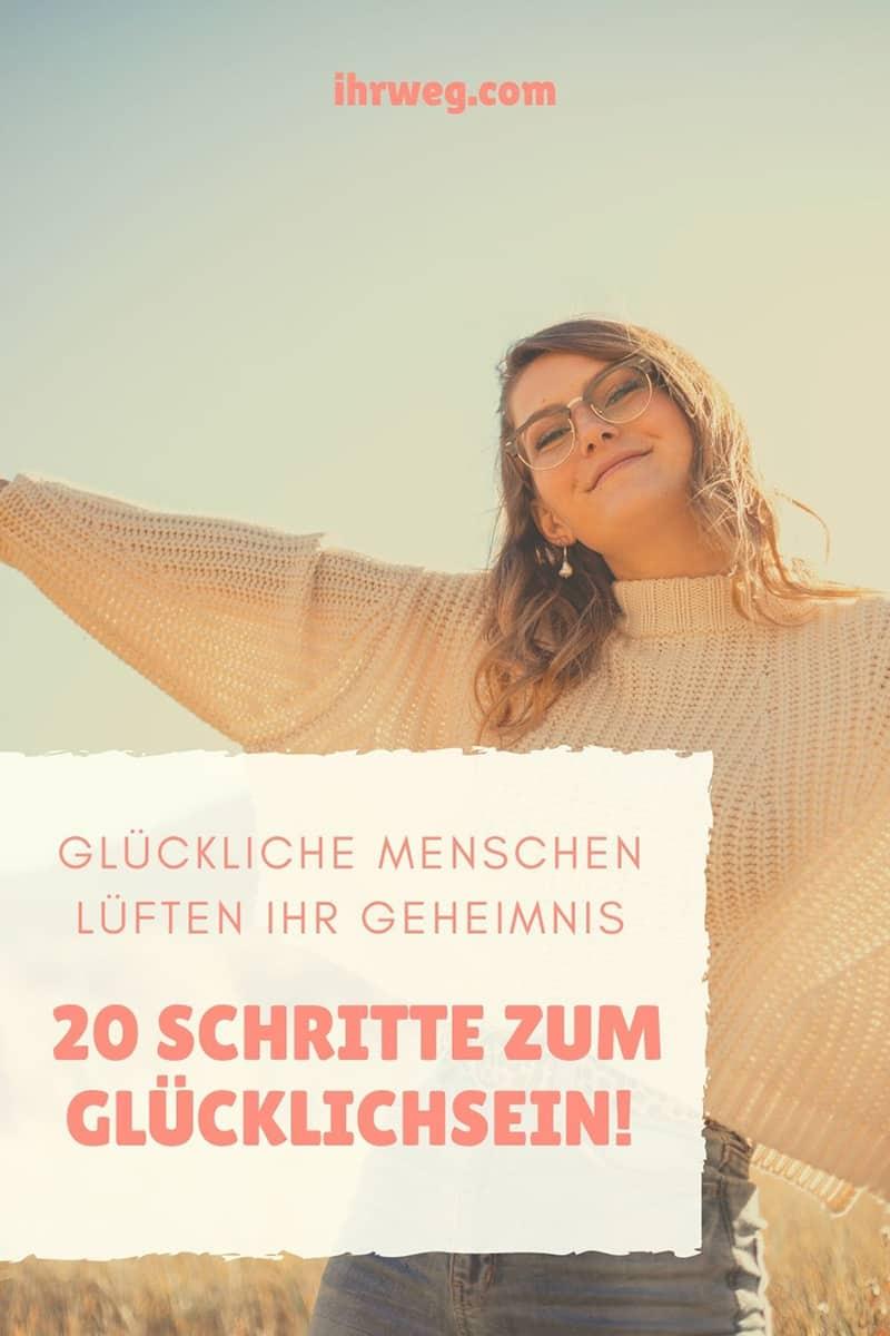 Glückliche Menschen Lüften Ihr Geheimnis: 20 Schritte Zum Glücklichsein!