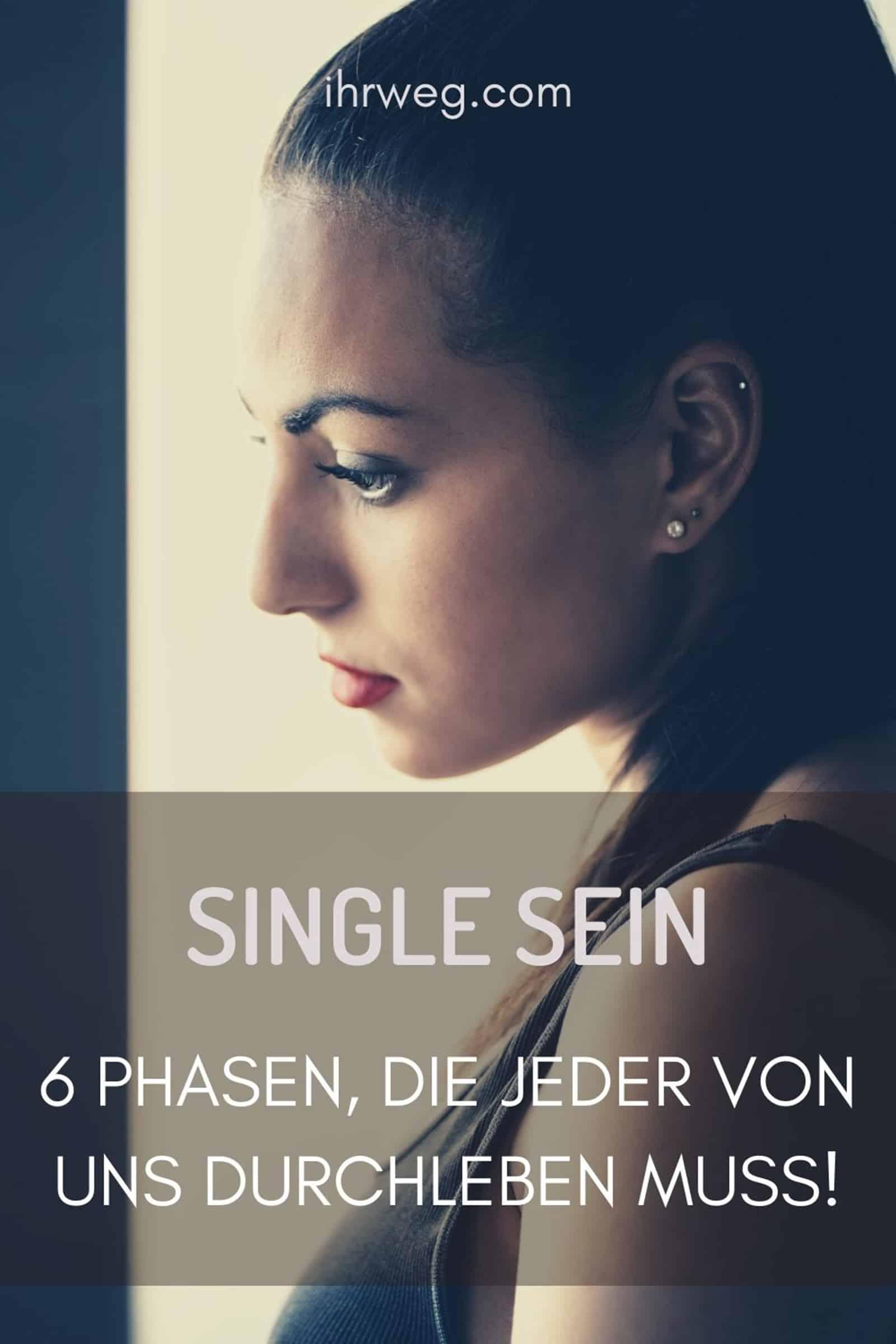Single Sein: 6 Phasen, Die Jeder Von Uns Durchleben Muss!