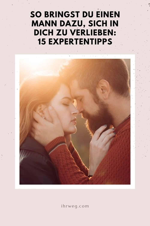 So Bringst Du Einen Mann Dazu, Sich In Dich Zu Verlieben 15 Expertentipps