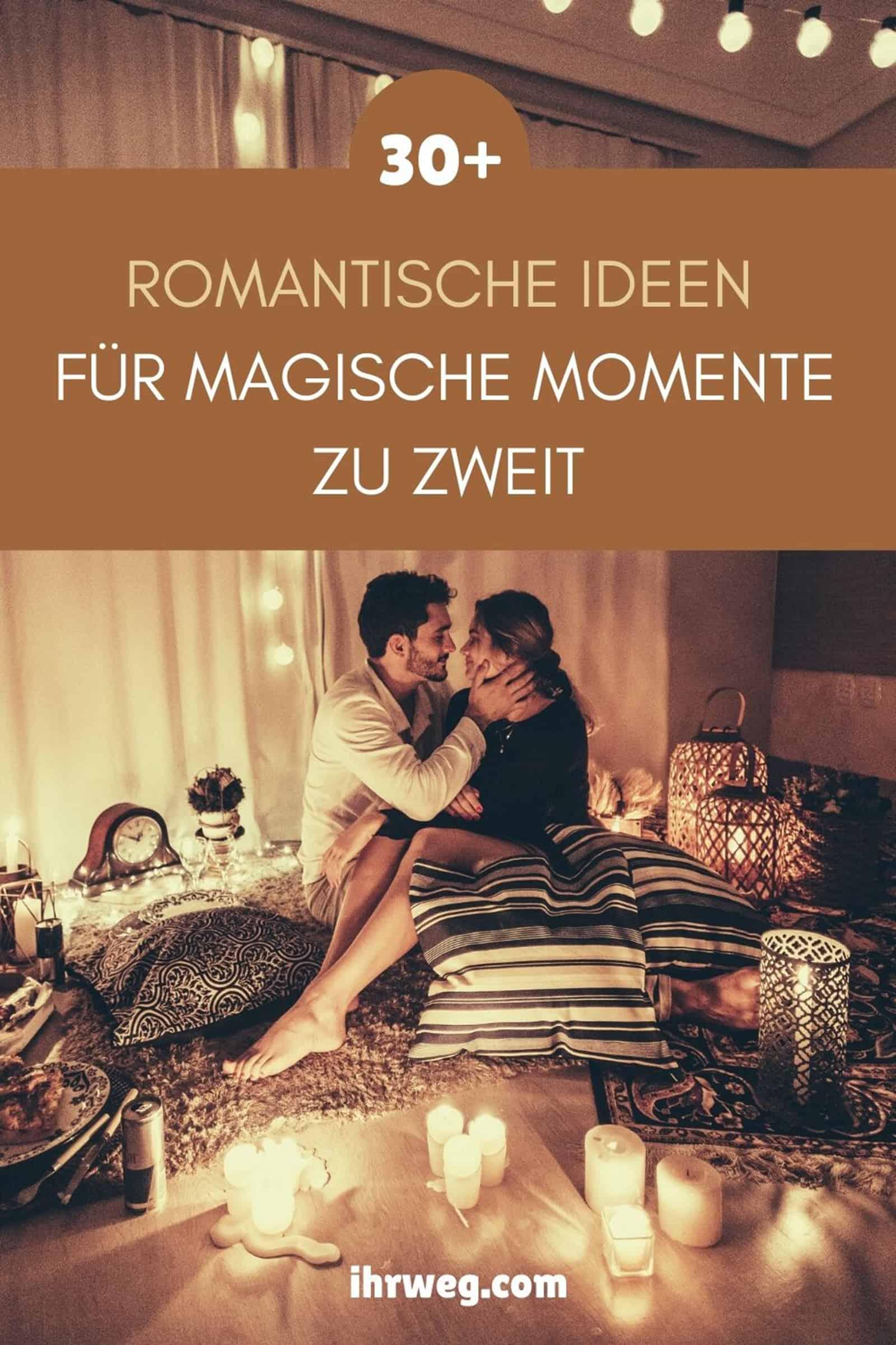 30+ Romantische Ideen Für Magische Momente Zu Zweit