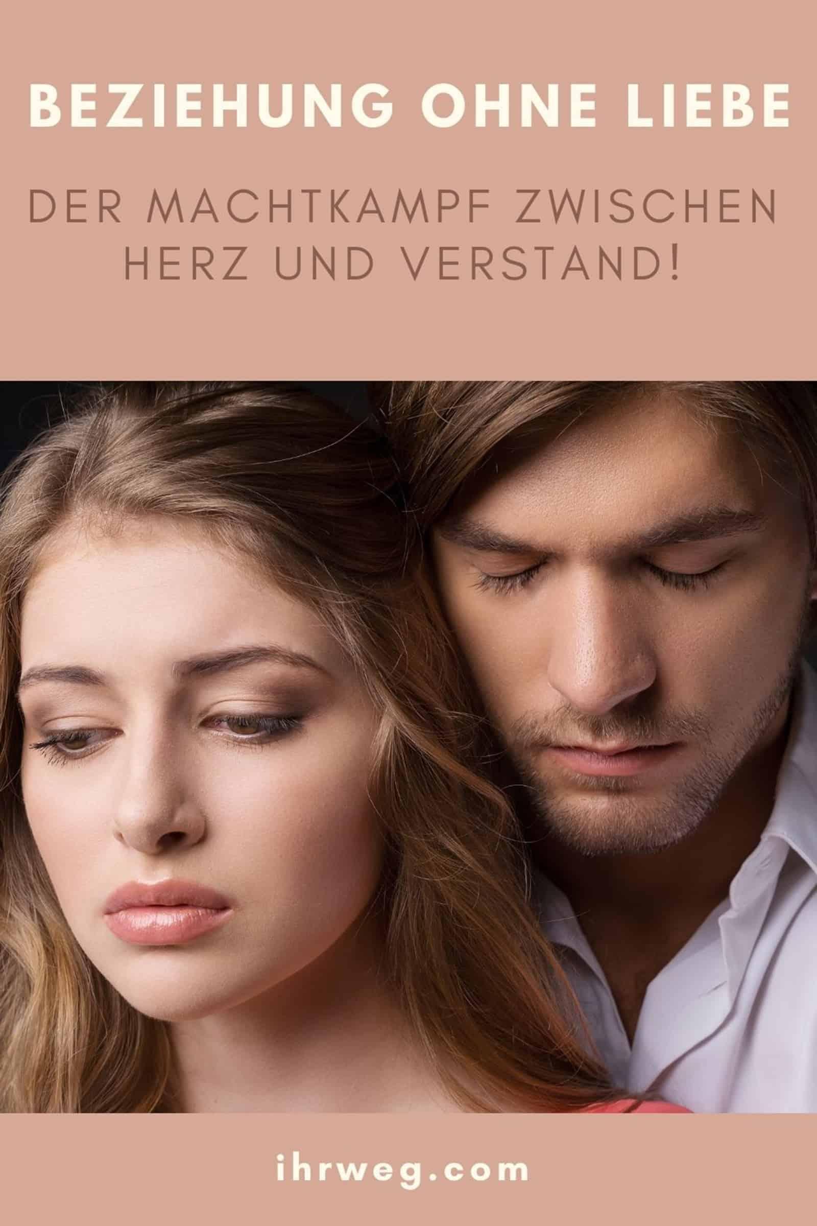 Beziehung Ohne Liebe Der Machtkampf Zwischen Herz Und Verstand!