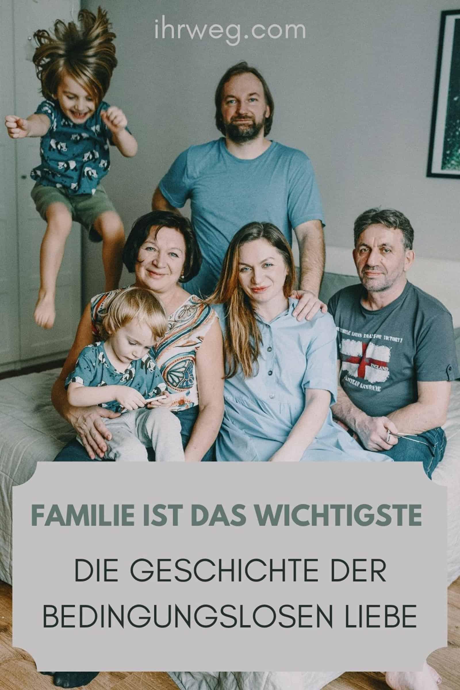 Familie Ist Das Wichtigste – Die Geschichte Der Bedingungslosen Liebe