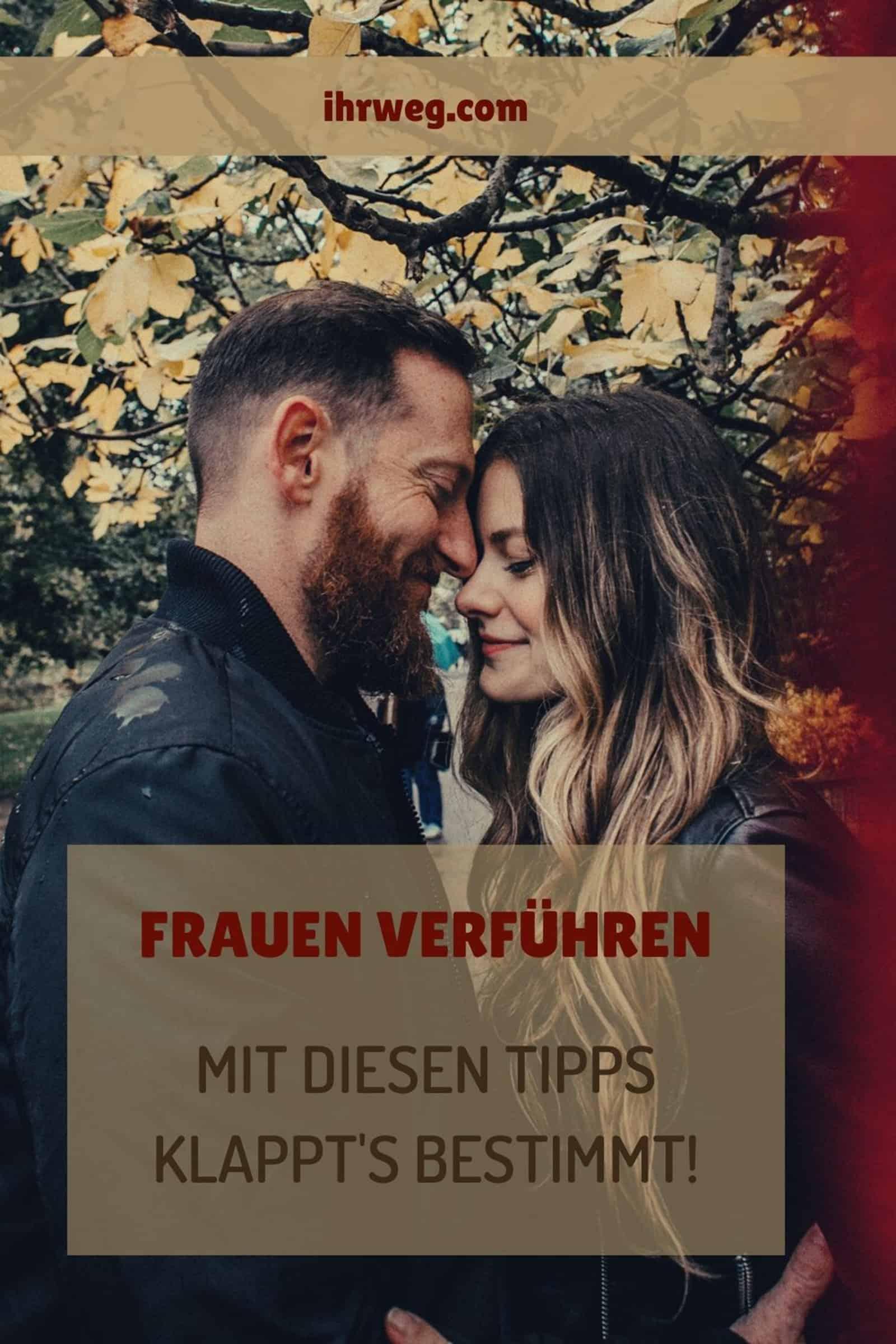 Frauen Verführen: Mit Diesen Tipps Klappt's Bestimmt!