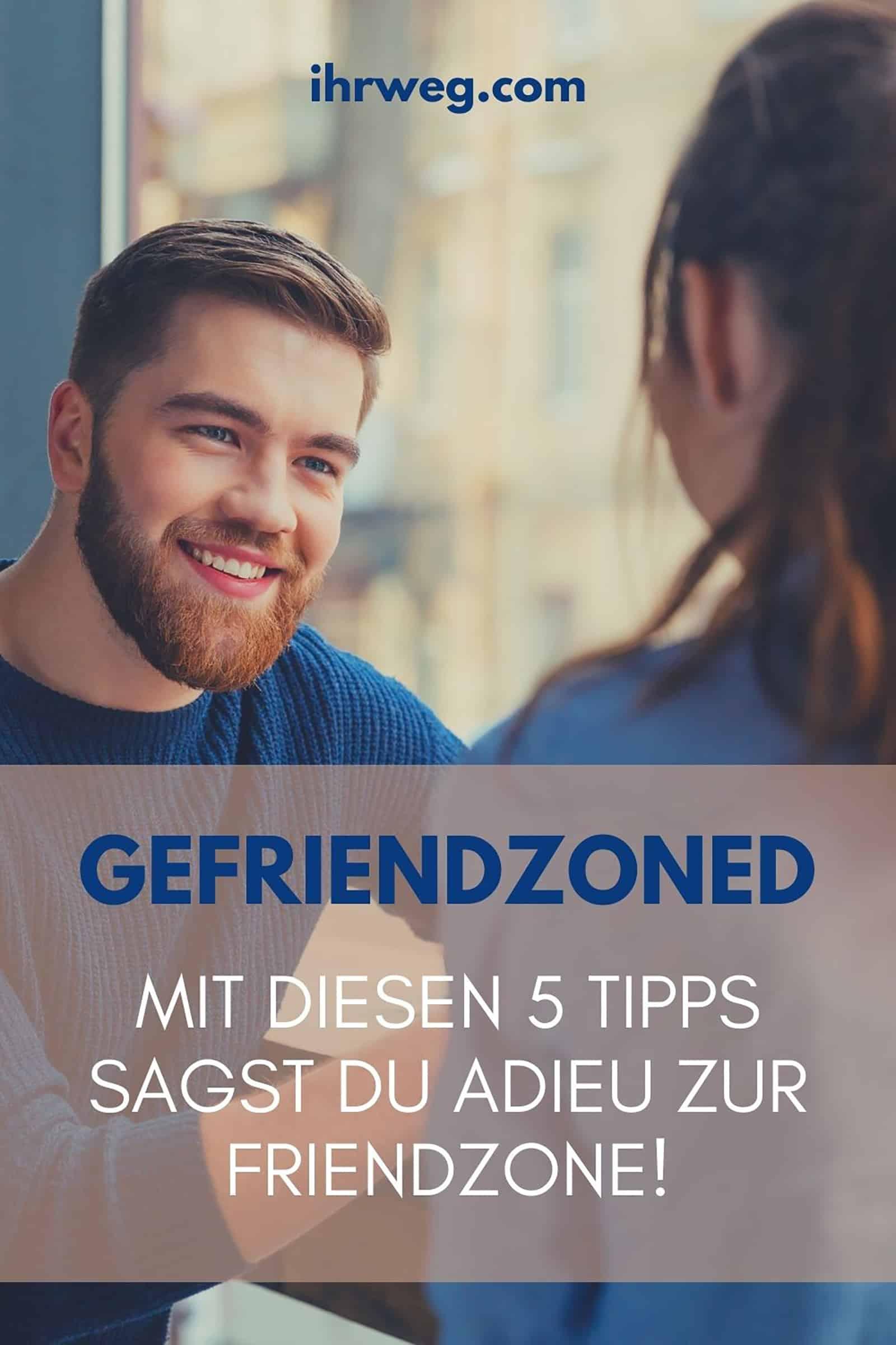Gefriendzoned: Mit Diesen 5 Tipps Sagst Du Adieu Zur Friendzone!