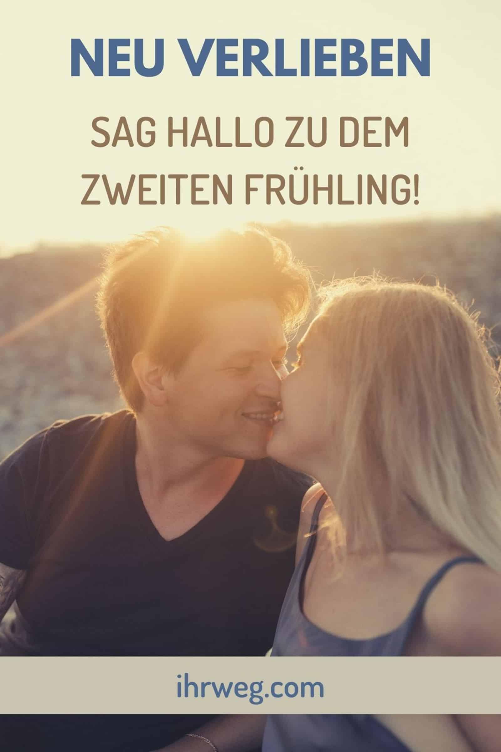 Neu Verlieben: Sag Hallo Zu Dem Zweiten Frühling!