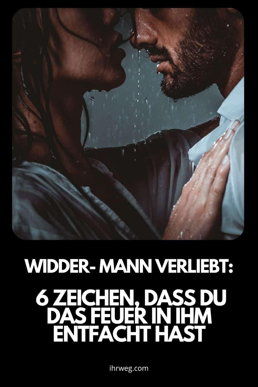Widder- Mann Verliebt 6 Zeichen, Dass Du Das Feuer In Ihm Entfacht Hast