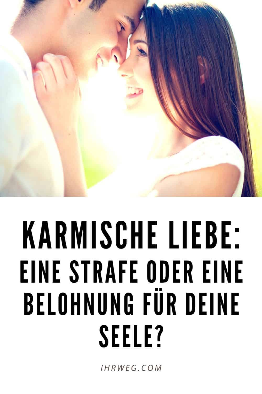 Karmische Liebe: Eine Strafe oder eine Belohnung für deine Seele?