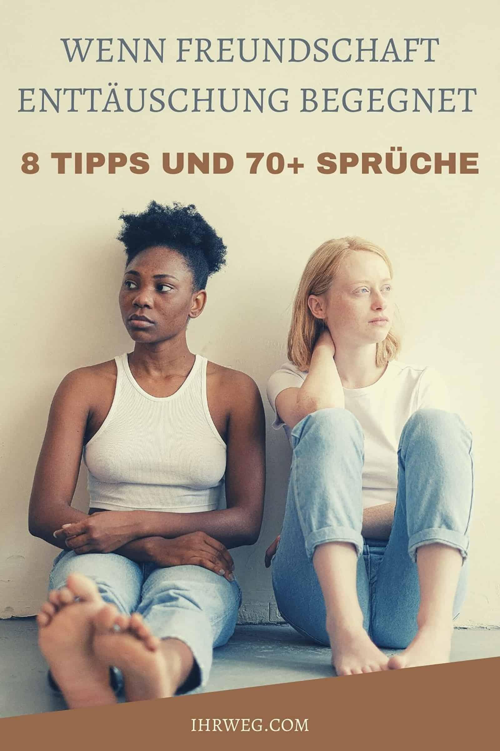Wenn Freundschaft Enttäuschung begegnet - 8 Tipps und 70+ Sprüche
